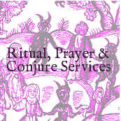 Ritual, prayer, conjure services